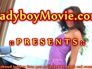 Ladyboy Kate Barebacked and Creampied